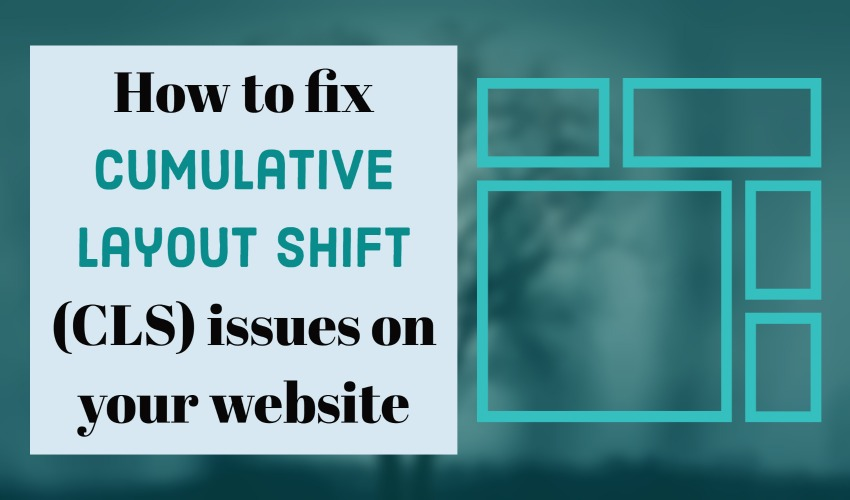 How to fix CLS issues on your website